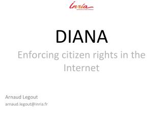 DIANA Enforcing citizen rights in the Internet