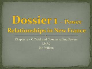 Dossier 1  – Power Relationships in New France