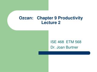 Ozcan:   Chapter 9 Productivity Lecture 2