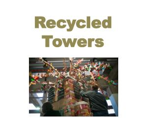 Recycled Towers