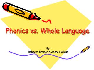 Phonics vs. Whole Language