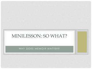 M inilesson : SO WHAT?