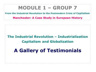 MODULE 1 – GROUP 7 From  the Industrial  Revolution to  the  Postmodern Crisis of Capitalism