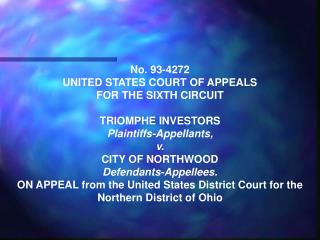 No. 93-4272 UNITED STATES COURT OF APPEALS FOR THE SIXTH CIRCUIT TRIOMPHE INVESTORS