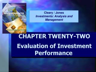 CHAPTER TWENTY-TWO Evaluation of Investment Performance
