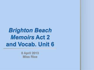Brighton Beach Memoirs  Act 2 and Vocab. Unit 6