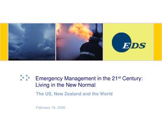 Emergency Management in the 21 st  Century:  Living in the New Normal
