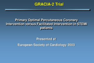 Presented at European Society of Cardiology 2003