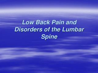 Low Back Pain and Disorders of the Lumbar Spine