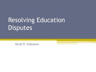 Resolving Education Disputes