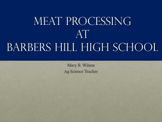 Meat processing  at  Barbers hill high School