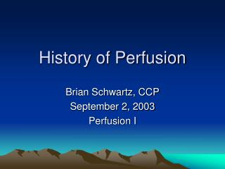 History of Perfusion