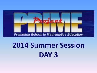 2014 Summer Session DAY 3