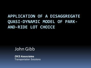 Application of a Disaggregate Quasi-Dynamic Model of Park-and-Ride Lot Choice