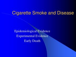 Cigarette Smoke and Disease