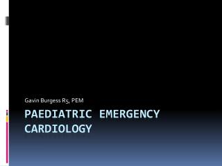 Paediatric Emergency cardiology