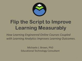 Flip the Script to Improve Learning Measurably