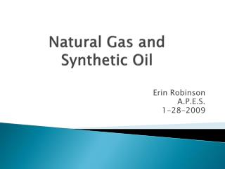 Natural Gas and Synthetic Oil