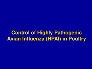 Control of Highly Pathogenic Avian Influenza (HPAI) in Poultry