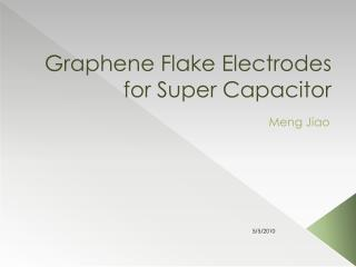 Graphene  Flake Electrodes  for Super Capacitor