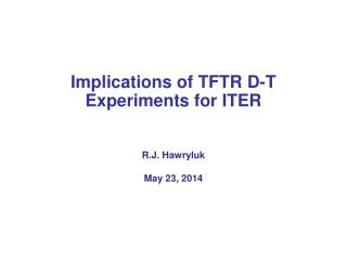 Implications of TFTR  D-T Experiments for ITER