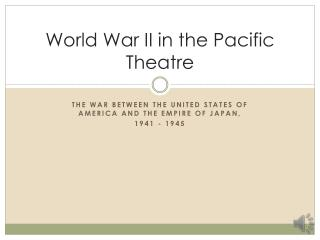 World War II in the Pacific Theatre