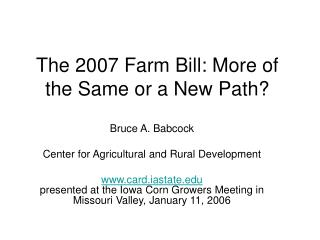 The 2007 Farm Bill: More of the Same or a New Path?