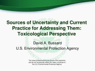 Sources of Uncertainty and Current Practice for Addressing Them: Toxicological Perspective