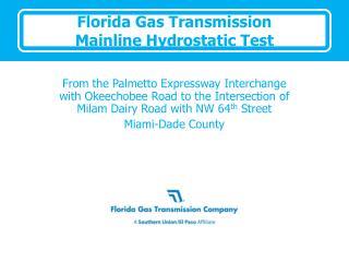 Florida Gas Transmission Mainline Hydrostatic Test