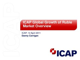ICAP Global Growth of Ruble Market Overview