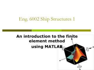 Eng. 6002 Ship Structures 1