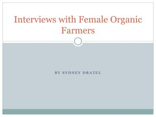 Interviews with Female Organic Farmers