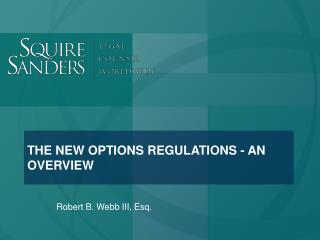THE NEW OPTIONS REGULATIONS - AN OVERVIEW