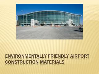 Environmentally Friendly Airport Construction Materials