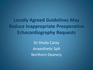 Locally Agreed Guidelines May Reduce Inappropriate Preoperative Echocardiography Requests