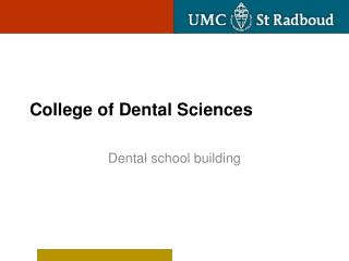 College of Dental Sciences