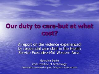 Our duty to care-but at what  cost?