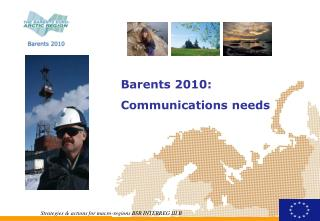 Barents 2010: Communications needs