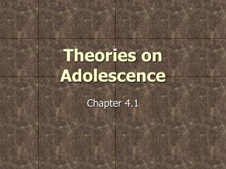 Theories on Adolescence