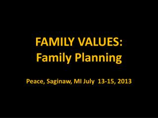 FAMILY VALUES:   Family Planning