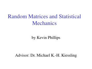 Random Matrices and Statistical Mechanics