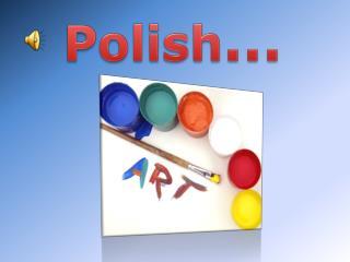 Polish …