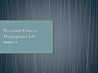 Personal Fitness Throughout Life