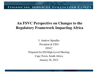 An FSVC Perspective on Changes to the Regulatory Framework Impacting Africa
