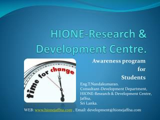 HIONE-Research & Development Centre.