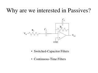 Why are we interested in Passives?