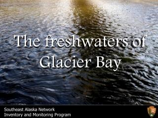 The freshwaters of Glacier Bay
