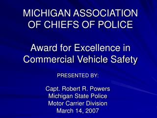 MICHIGAN ASSOCIATION OF CHIEFS OF POLICE Award for Excellence in Commercial Vehicle Safety