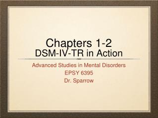Chapters 1-2 DSM-IV-TR in Action
