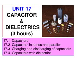 17.1  Capacitors 17.2  Capacitors in series and parallel